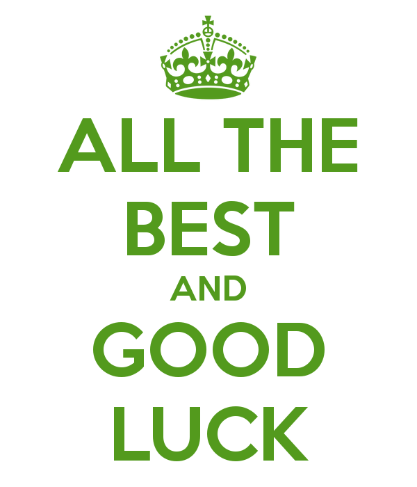 all the best and good luck